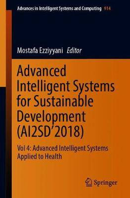Advanced Intelligent Systems for Sustainable Development (AI2SD'2018): Vol 4: Advanced Intelligent Systems Applied to Health