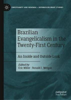 Brazilian Evangelicalism in the Twenty-First Century: An Inside and Outside Look