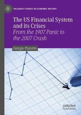 The US Financial System and its Crises: From the 1907 Panic to the 2007 Crash