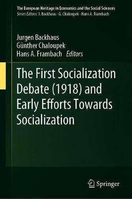 The First Socialization Debate (1918) and Early Efforts Towards Socialization
