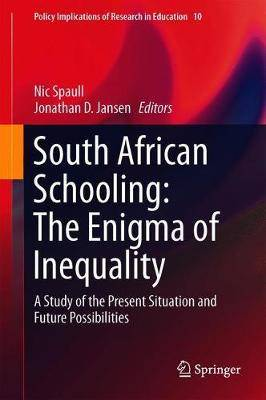 South African Schooling: The Enigma of Inequality: A Study of the Present Situation and Future Possibilities