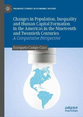 Changes in Population, Inequality and Human Capital Formation in the Americas in the Nineteenth and Twentieth Centuries: A Comparative Perspective