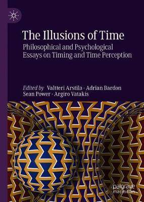 The Illusions of Time: Philosophical and Psychological Essays on Timing and Time Perception