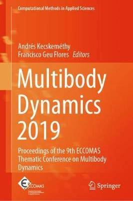 Multibody Dynamics 2019: Proceedings of the 9th ECCOMAS Thematic Conference on Multibody Dynamics