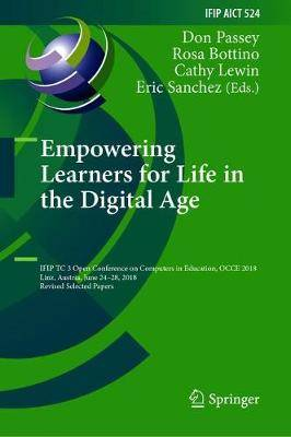 Empowering Learners for Life in the Digital Age: IFIP TC 3 Open Conference on Computers in Education, OCCE 2018, Linz, Austria, June 24-28, 2018, Revised Selected Papers