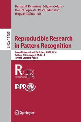 Reproducible Research in Pattern Recognition: Second International Workshop, RRPR 2018, Beijing, China, August 20, 2018, Revised Selected Papers
