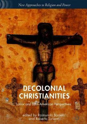 Decolonial Christianities: Latinx and Latin American Perspectives