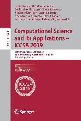 Computational Science and Its Applications - ICCSA 2019: 19th International Conference, Saint Petersburg, Russia, July 1-4, 2019, Proceedings, Part V