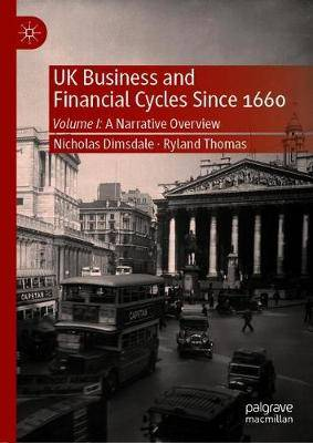 UK Business and Financial Cycles Since 1660: Volume I: A Narrative Overview