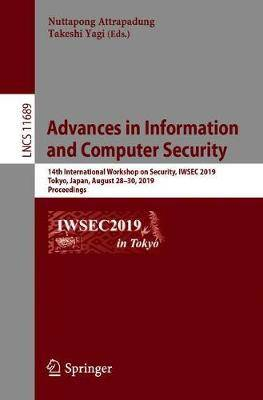 Advances in Information and Computer Security: 14th International Workshop on Security, IWSEC 2019, Tokyo, Japan, August 28-30, 2019, Proceedings