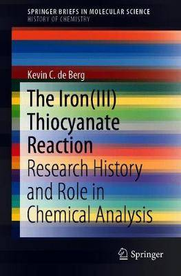 The Iron(III) Thiocyanate Reaction: Research History and Role in Chemical Analysis