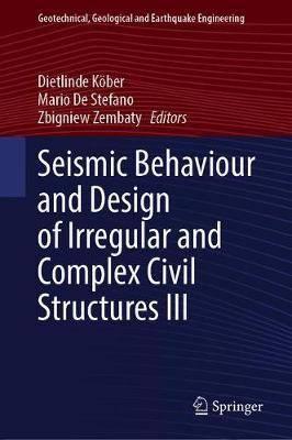 Seismic Behaviour and Design of Irregular and Complex Civil Structures III
