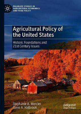 Agricultural Policy of the United States: Historic Foundations and 21st Century Issues