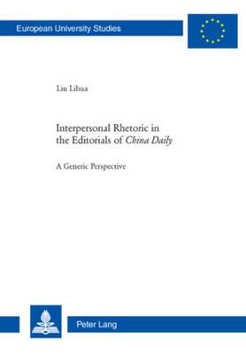 Interpersonal Rhetoric in the Editorials of  China Daily : A Generic Perspective
