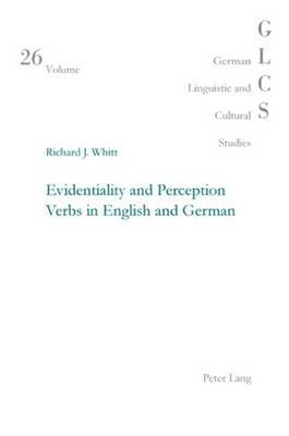 Evidentiality and Perception Verbs in English and German
