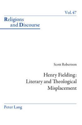 Henry Fielding: Literary and Theological Misplacement: Literary and Theological Misplacement