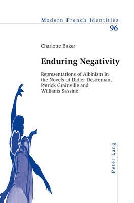 Enduring Negativity: Representations of Albinism in the Novels of Didier Destremau, Patrick Grainville and Williams Sassine