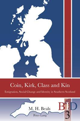 Coin, Kirk, Class and Kin: Emigration, Social Change and Identity in Southern Scotland