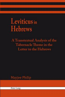 Leviticus in Hebrews: A Transtextual Analysis of the Tabernacle Theme in the Letter to the Hebrews