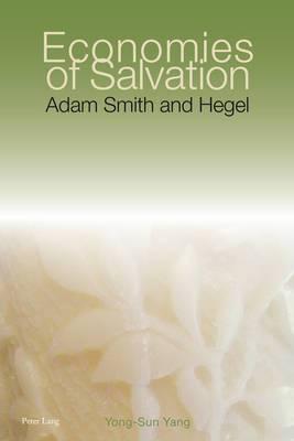 Economies of Salvation: Adam Smith and Hegel