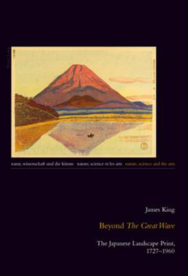 Beyond  The Great Wave : The Japanese Landscape Print, 1727-1960