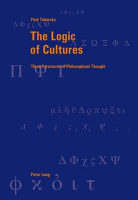 The Logic of Cultures: Three Structures of Philosophical Thought