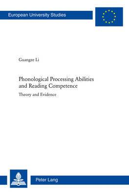 Phonological Processing Abilities and Reading Competence: Theory and Evidence