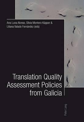 Translation Quality Assessment Policies from Galicia- Traduccion, calidad y politicas desde Galicia