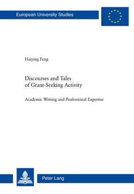Discourses and Tales of Grant-Seeking Activity: Academic Writing and Professional Expertise