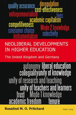 Neoliberal Developments in Higher Education: The United Kingdom and Germany