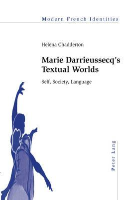 Marie Darrieussecq's Textual Worlds: Self, Society, Language