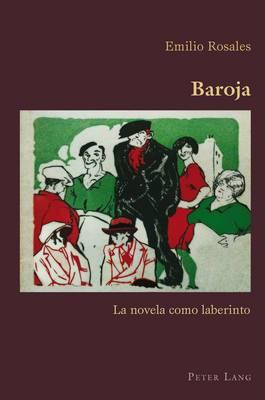 Baroja: La Novela Como Laberinto
