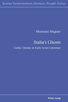 Stalin's Ghosts: Gothic Themes in Early Soviet Literature