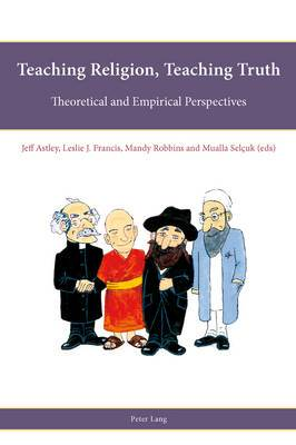 Teaching Religion, Teaching Truth: Theoretical and Empirical Perspectives
