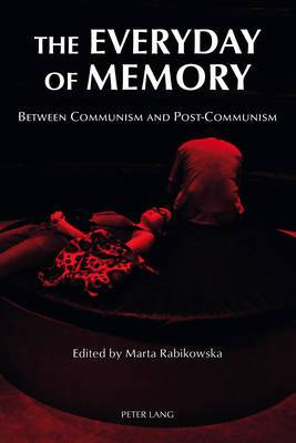 The Everyday of Memory: Between Communism and Post-Communism