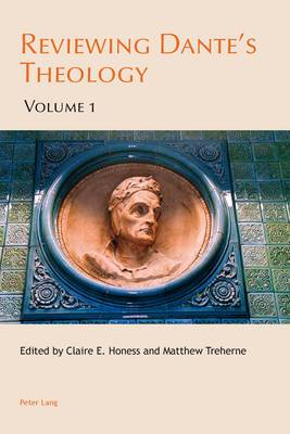 Reviewing Dante's Theology: Volume 1
