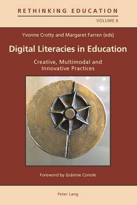 Digital Literacies in Education: Creative, Multimodal and Innovative Practices