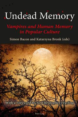 Undead Memory: Vampires and Human Memory in Popular Culture