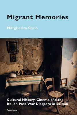 Migrant Memori: Cultural History, Cinema and the Italian Post-War Diaspora in Britain