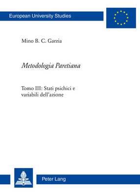 Metodologia Paretiana: Tomo III: Stati Psichici E Variabili Dell'azione
