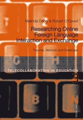 Researching Online Foreign Language Interaction and Exchange: Theories, Methods and Challenges