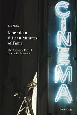 More than Fifteen Minutes of Fame: The Changing Face of Screen Performance