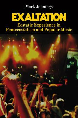 Exaltation: Ecstatic Experience in Pentecostalism and Popular Music
