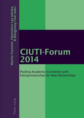Ciuti Forum: Pooling Academic Excellence with Entrepreneurship for New Partnerships: 2014