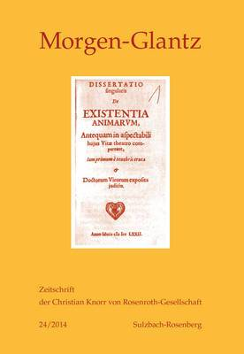 Morgen-Glantz 24/2014: Zeitschrift Der Christian Knorr Von Rosenroth-Gesellschaft