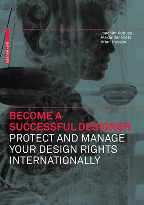 Become a Successful Designer: Protect and Manage Your Design Rights Internationally