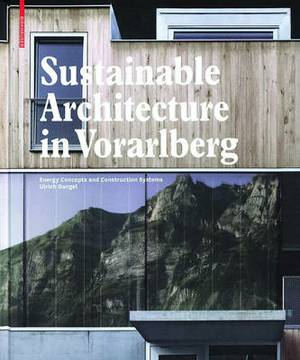 Sustainable Architecture in Vorarlberg: Energy Concepts and Construction Systems