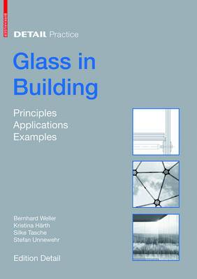 Glass in Building: Principles, Applications, Examples