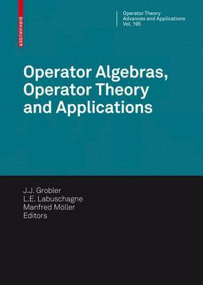 Operator Algebras, Operator Theory and Applications: 18th International Workshop on Operator Theory and Applications, Potchefstroom, July 2007