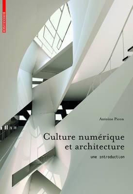 Culture numerique et architecture: Une introduction